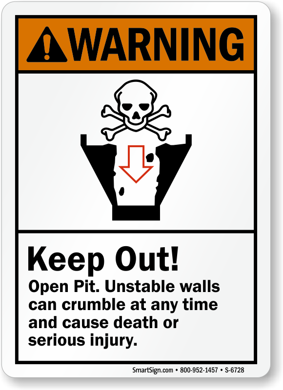 Keep Out Open Pit Cause Death, Injury Sign