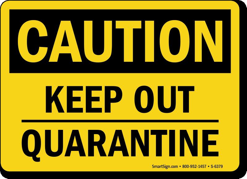 Quarantine Signs   Quarantine Area Safety Signs