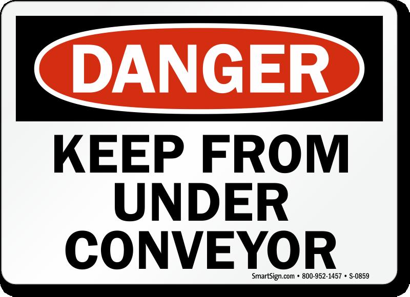 Danger: Keep From Under Conveyor