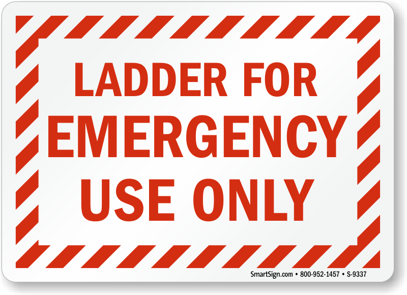Ladder For Emergency Use Only Sign Ladder Safety Signs