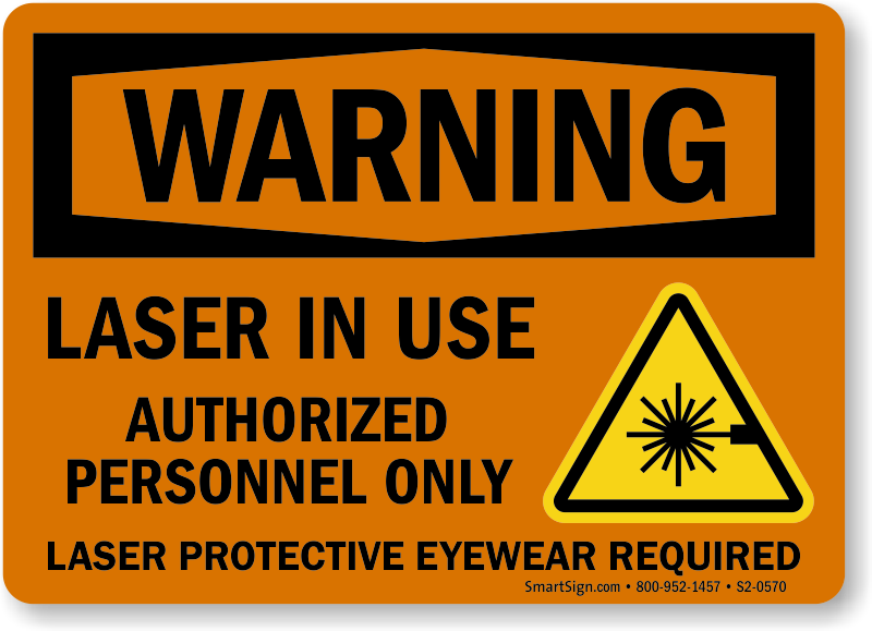 Laser In Use Authorized Personnel Only Warning Sign