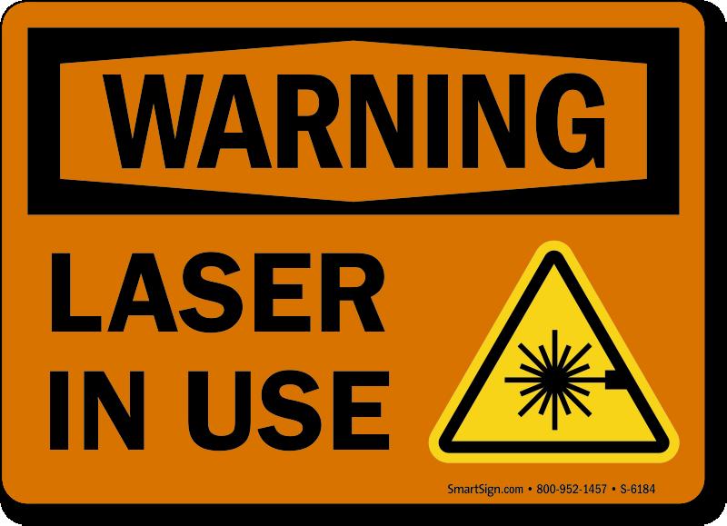 Laser In Use OSHA Warning Sign