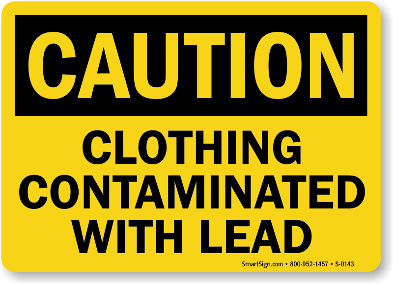 Caution Clothing Contaminated Lead Sign