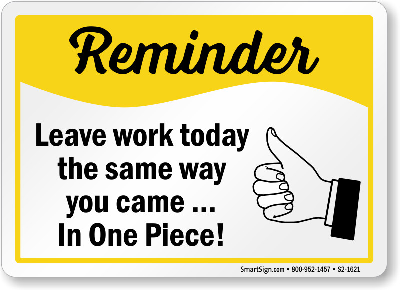 Leave Work The Same Way You Came Sign