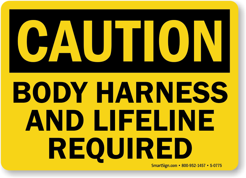 Caution Body Harness Lifeline Required Sign