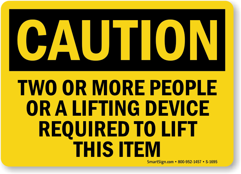 Two People Or Lifting Device Required Sign