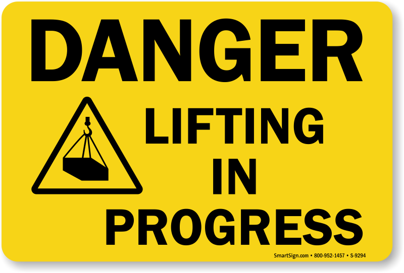 Heavy lifting in progress signs