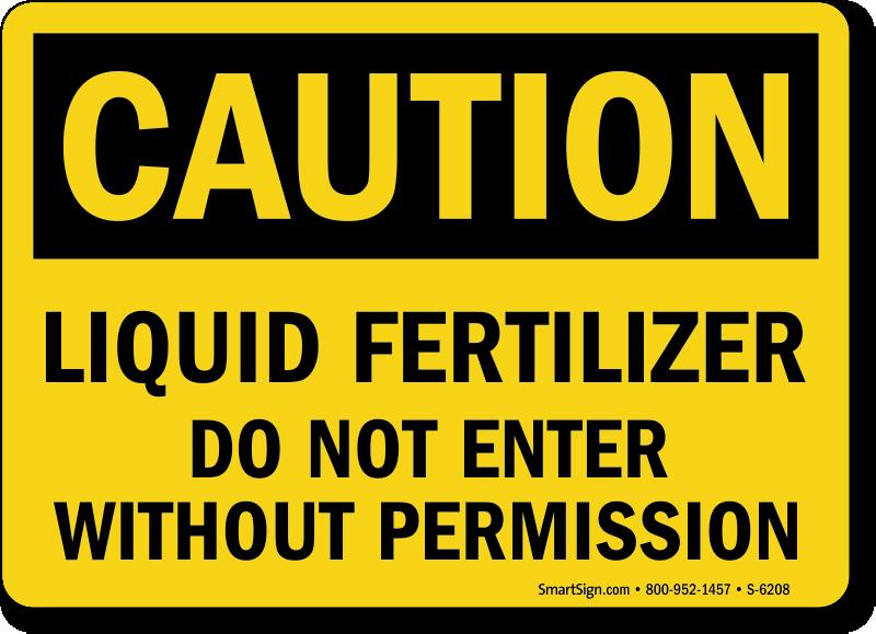 Liquid Fertilizer Do Not Enter Caution Sign