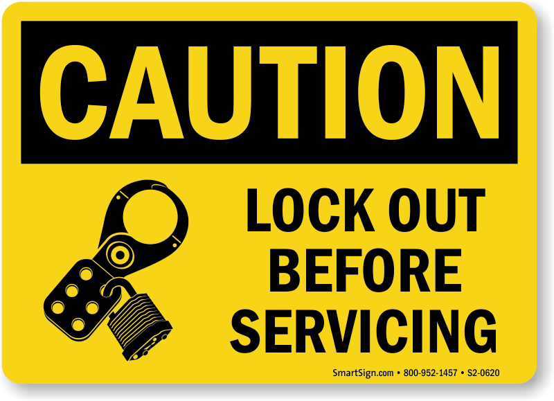 Lock Out Before Servicing Caution Sign