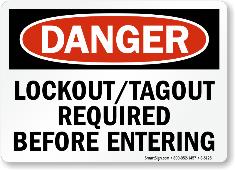Lockout Tagout Required Before Entering Sign