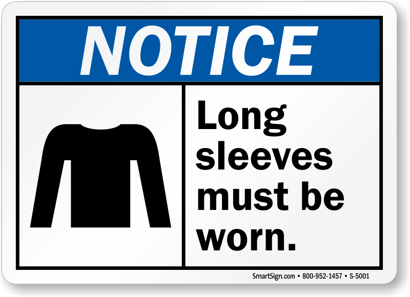 Long Sleeves Shirt Must Be Worn Notice Sign