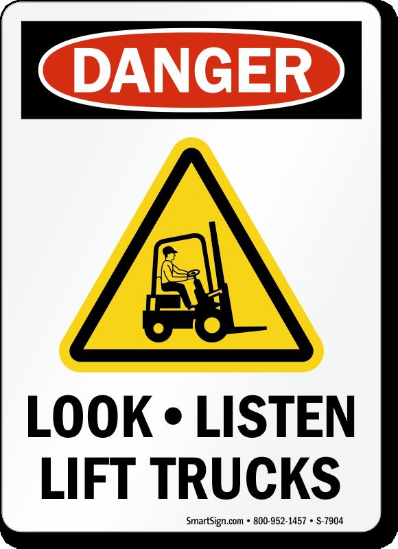 Look, Listen Lift Trucks Danger Sign With Graphic