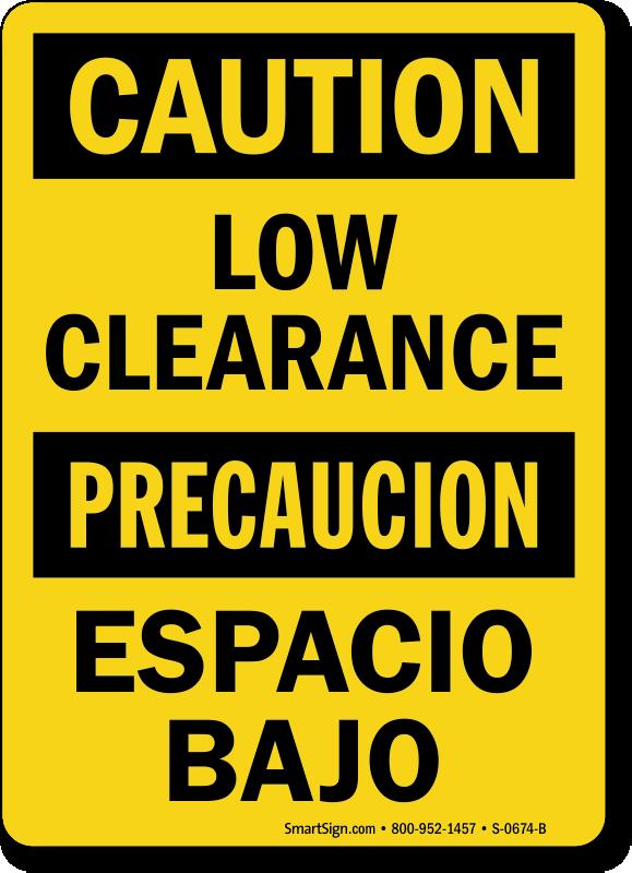 Bilingual Caution Low Clearance/ Espacio Bajo Sign
