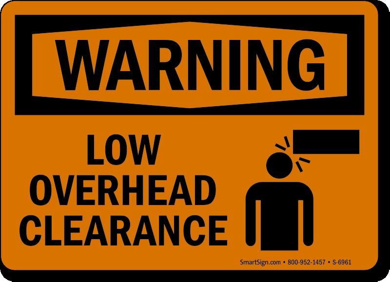 Low Overhead Clearance OSHA Warning Sign