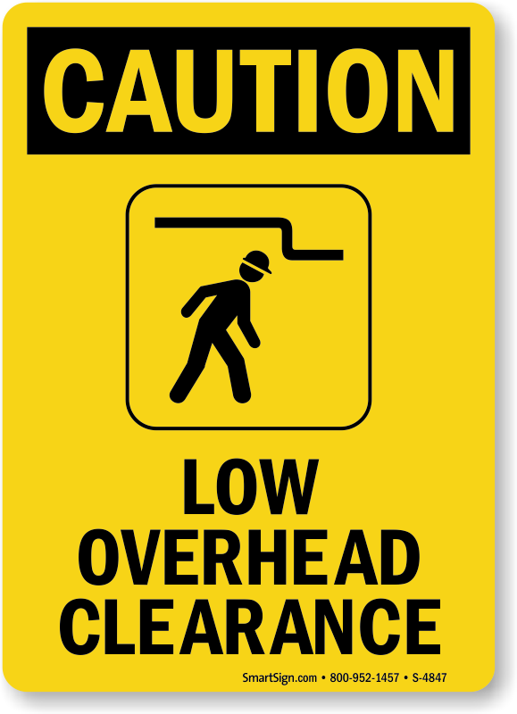 Low Overhead Clearance Sign Protect Your Head Caution