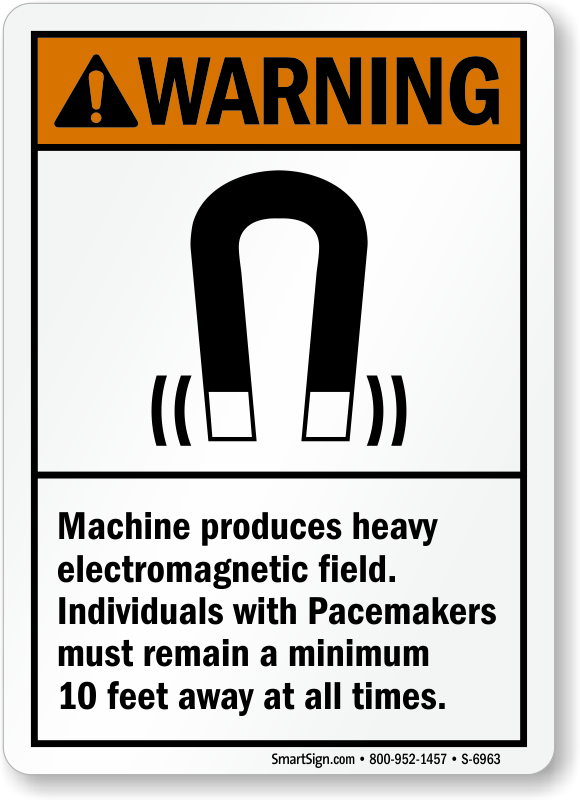 Machine Produces Electromagnetic Field Pacemakers ANSI Warning Sign