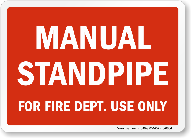 Manual Standpipe For Fire Dept Use Only Sign