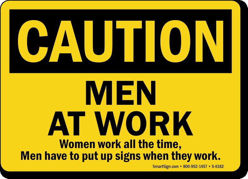 Men At Work OSHA Caution Sign