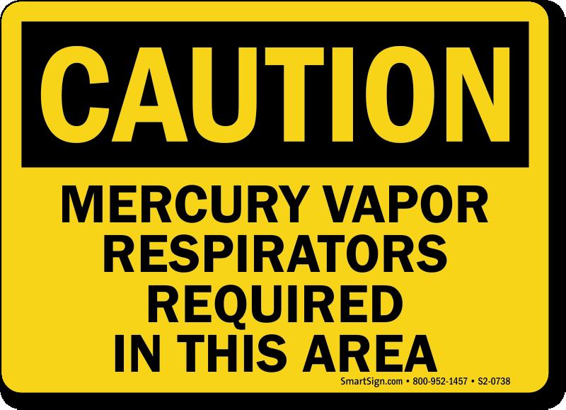 Mercury Vapor Respirators Required In Area Sign