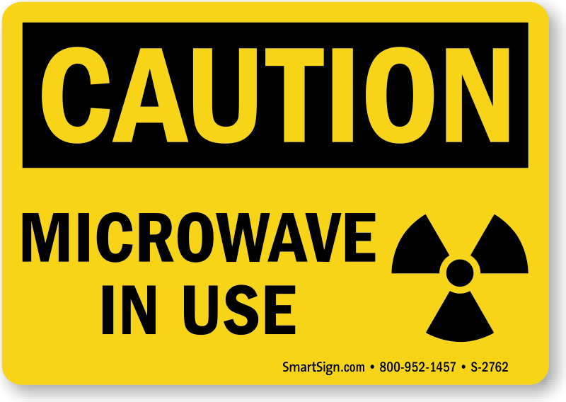 Microwave In Use Caution Sign With Radioactive Symbol Sku S 2762