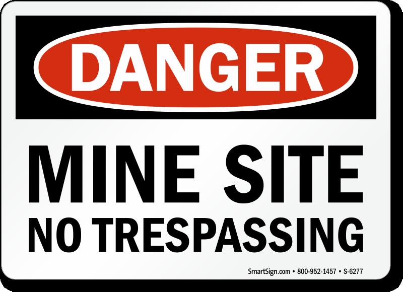 Mine Site No Trespassing Danger Sign