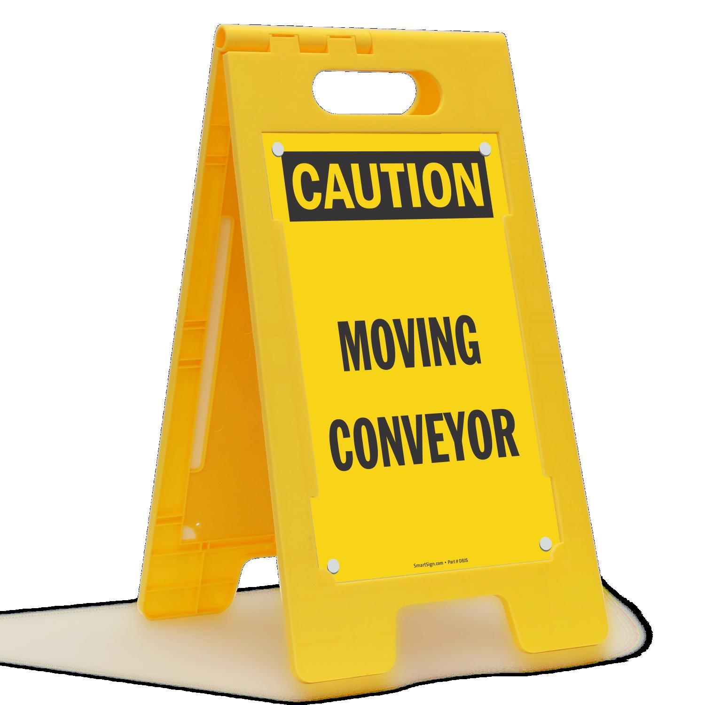 Moving Conveyor OSHA Caution Floor Standing Sign