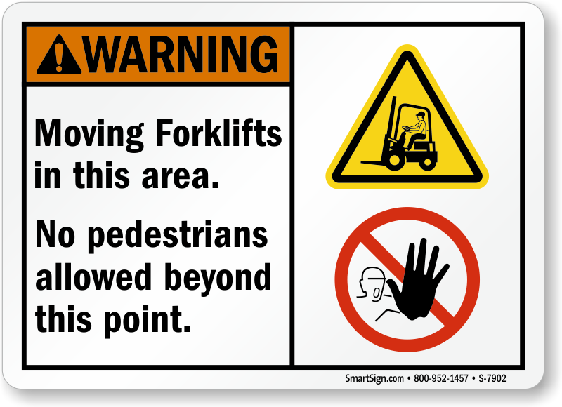 Moving Forklifts In This Area No Pedestrians Sign
