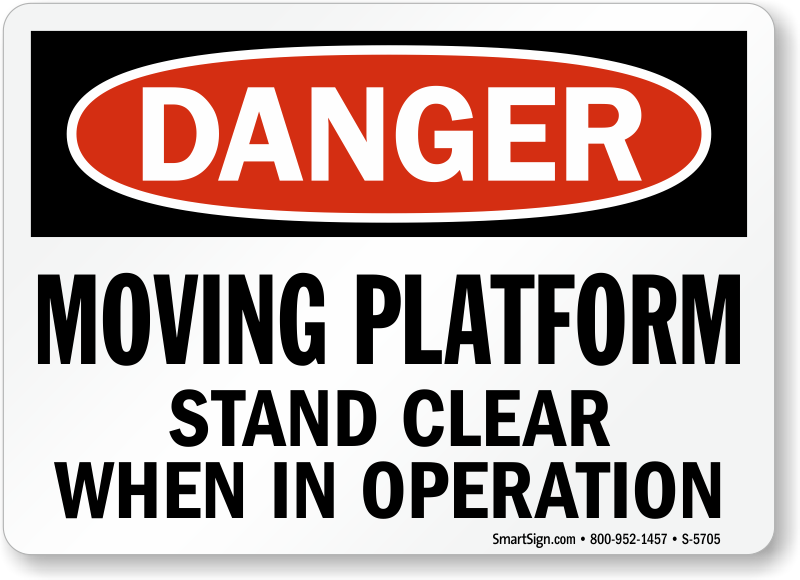 Moving Platform Stand Clear Danger Sign