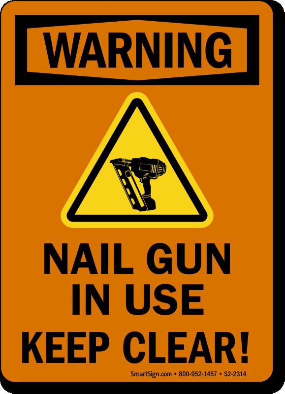 Nail Gun In Use Keep Clear Warning Sign, SKU: S2-2314 - MySafetySign.com