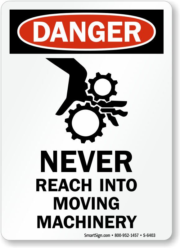 Never Reach Into Moving Machinery OSHA Danger Sign
