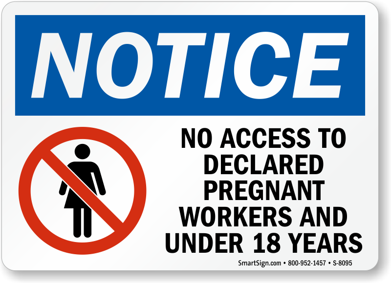 No Access To Pregnant Workers Under 18 Sign