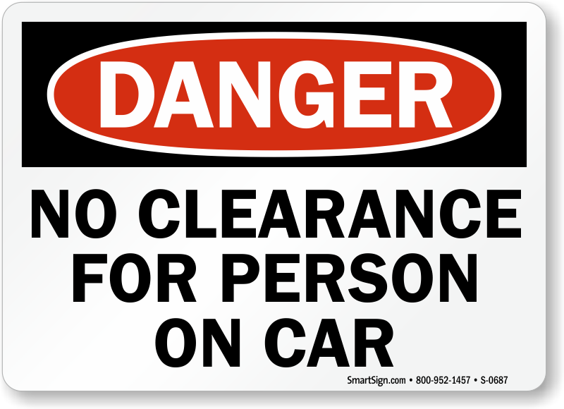 Danger: No Clearance For Person On Car