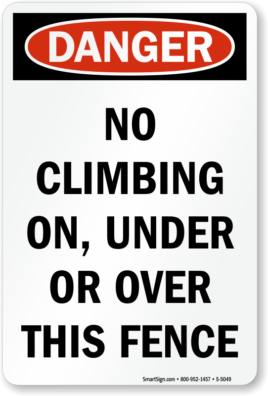 Danger No Climbing On This Fence Sign