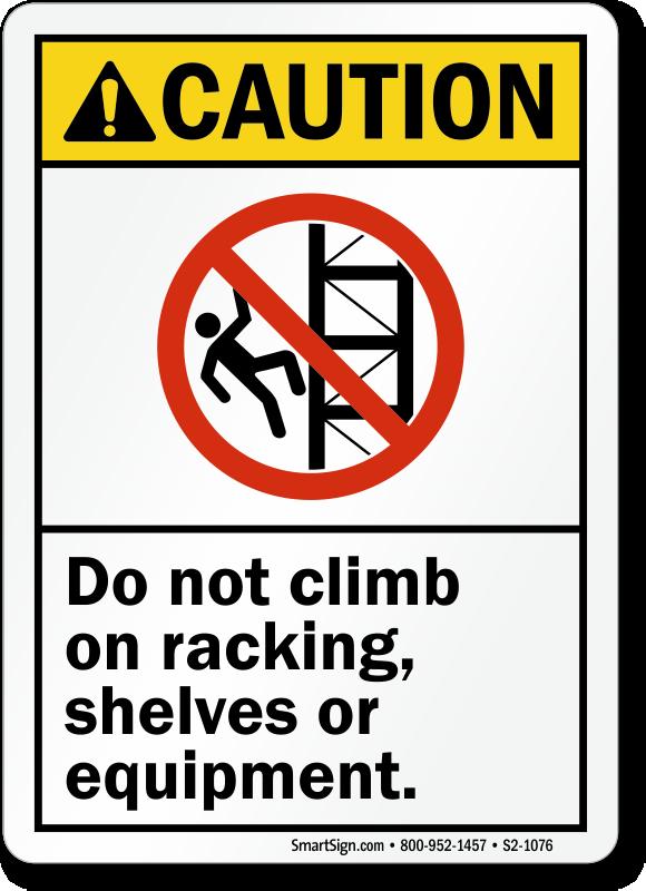 No Climbing On Racking Shelves Sign
