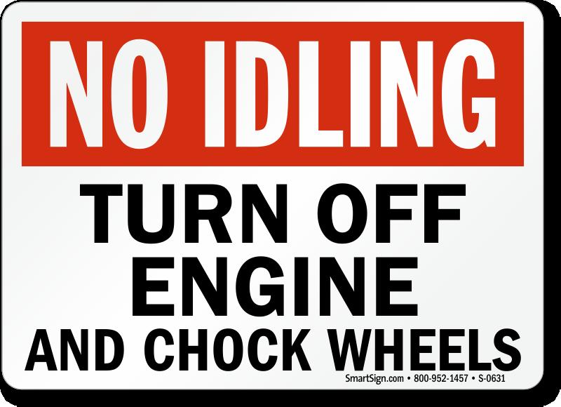 No Idling Chock Wheels Sign