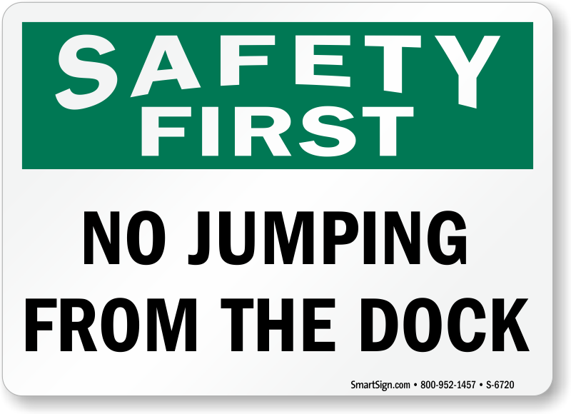 No Jumping From The Dock Safety First Sign