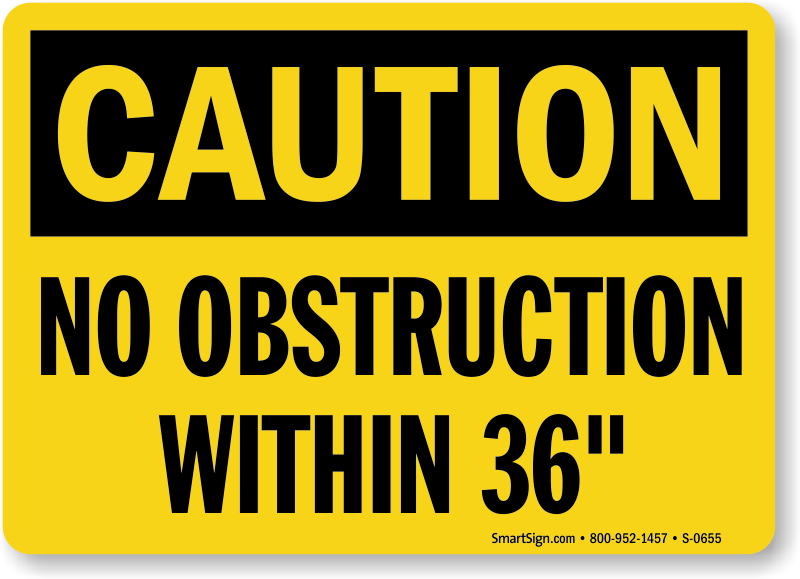 Caution No Obstruction Sign
