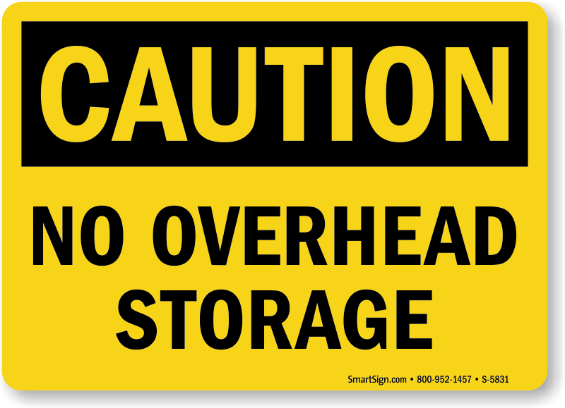 No Overhead Storage OSHA Caution Sign