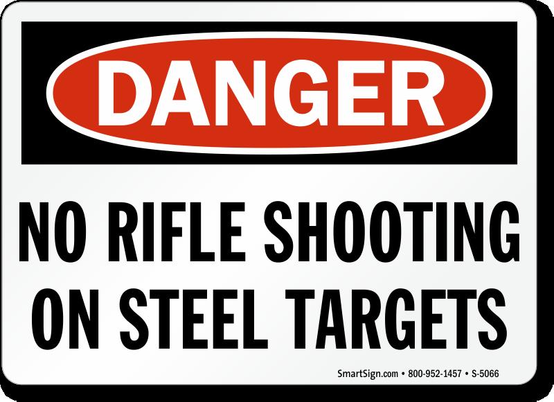 No Rifle Shooting On Steel Targets Sign