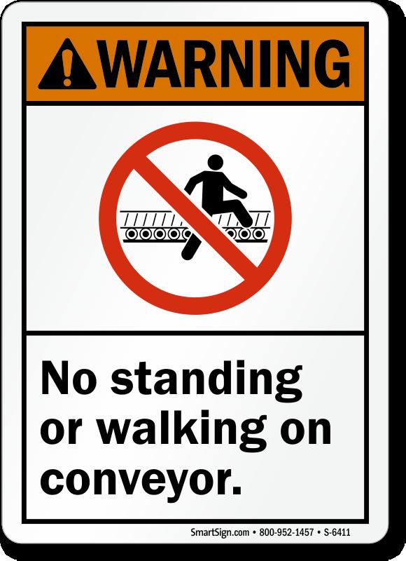 No Standing Or Walking On Conveyor Warning Sign