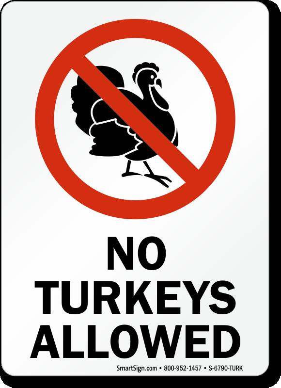 Funny No Turkeys Allowed Safety Sign