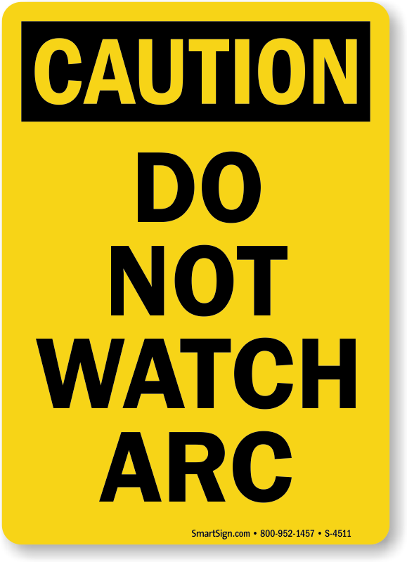 Prevent Welding Hazards Danger Caution Signs