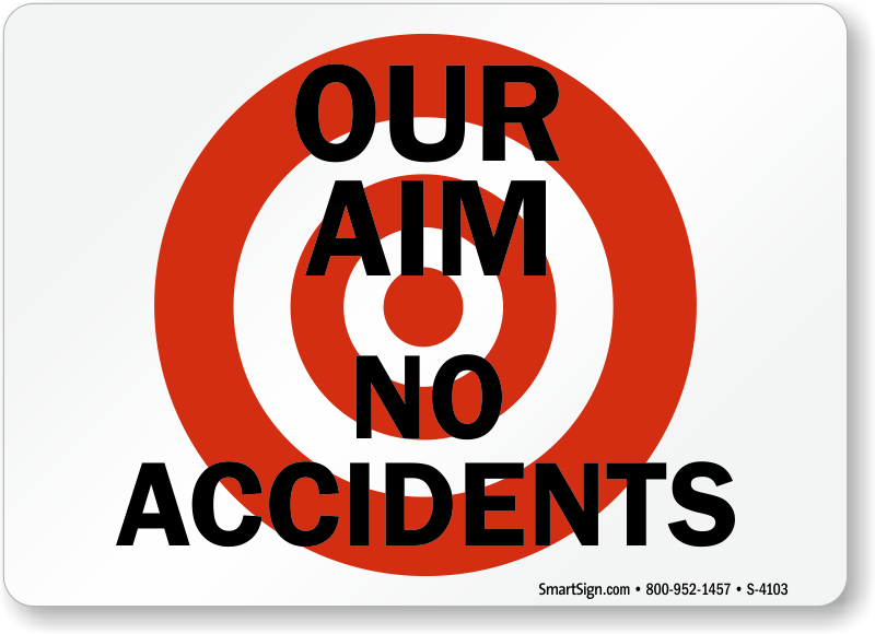 Our Aim No Accidents Safety Slogan Sign, SKU: S-4103 - MySafetySign.com