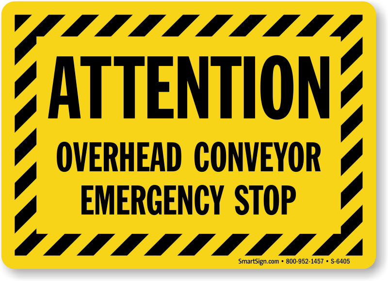 Attention Overhead Conveyor Emergency Stop Sign