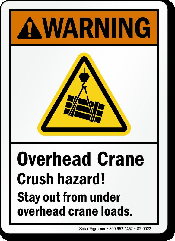 Overhead Crane, Crush Hazard Stay Out ANSI Warning Sign