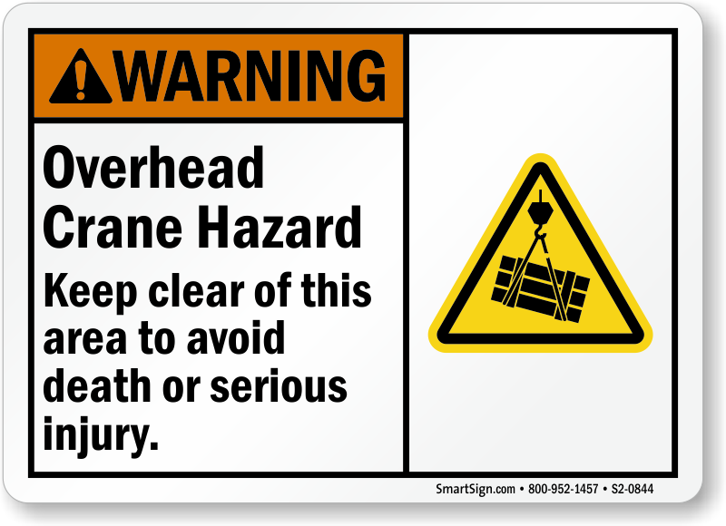 Overhead Crane Hazard, Keep Clear ANSI Warning Sign