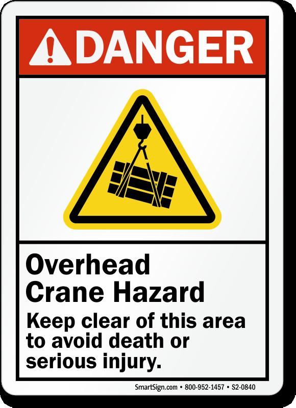 Overhead Crane Hazard, Keep Clear ANSI Danger Sign