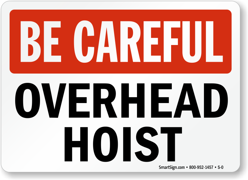 Be Careful Overhead Hoist Sign