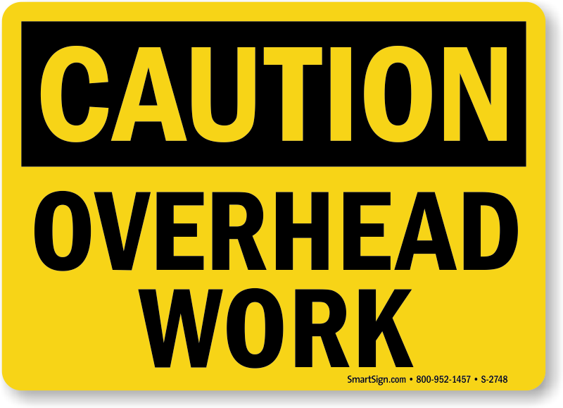 Overhead work osha caution sign ships fast sku s 2748 osha caution sign overhead work s 2748 learn more maxwellsz