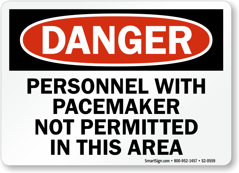 Personnel With Pacemaker Not Permitted In Area Sign